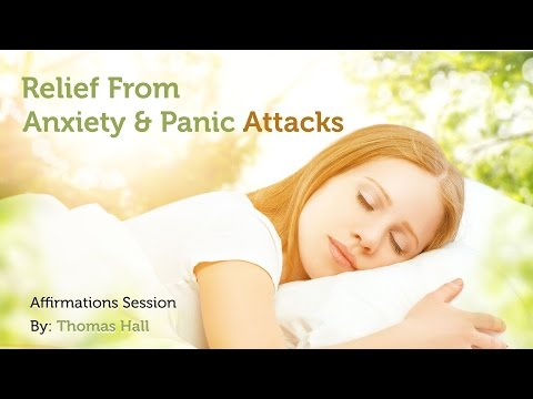 Relief From Anxiety & Panic Attacks - Affirmations Session - By Thomas Hall