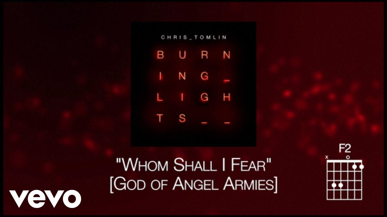 Chris Tomlin - Whom Shall I Fear [God of Angel Armies] [Lyrics]