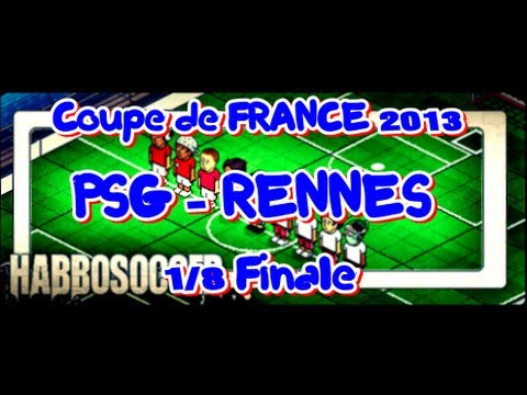 HabboSoccer | Coupe de France | Paris Saint Germain - Rennes | 1/8 Final | N.Subotic