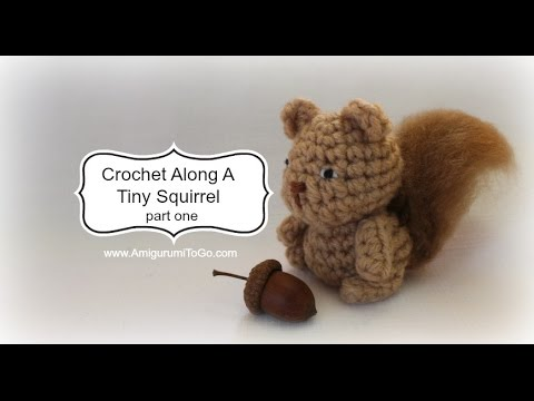 Free Amigurumi Squirrel Crochet Pattern : Crochet a tiny squirrel part one youtube