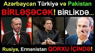 Azərbaycan, Türkiyə və Pakistan BİRLİKDƏ - Rusiya, Ermənistan QORXU İÇİNDƏ! Son xeberler.Sen de izle