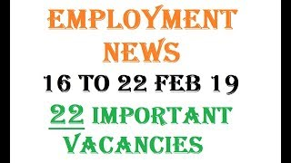 Employment News This Week 16 - 22 Feb 2019 - Top 20 Govt Jobs - रोज़गार समाचार | Indian Careers
