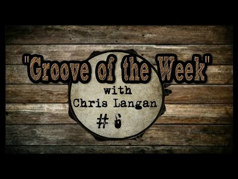 Groove Of The Week With Chris Langan Groove 6 Drum Lesson