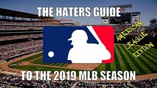 The Haters Guide to the 2019 MLB Season: American League Edition