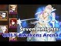 watch he video of [Seven Knights] ORLY Awakens Arena เจ๊ร่มสายพริ้วคริร้อย