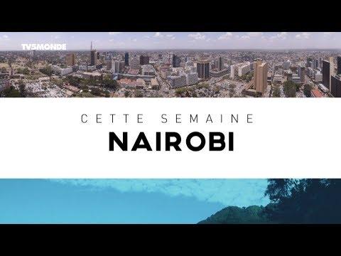 INTÉGRALE - Destination Francophonie #199  - DESTINATION NAIROBI