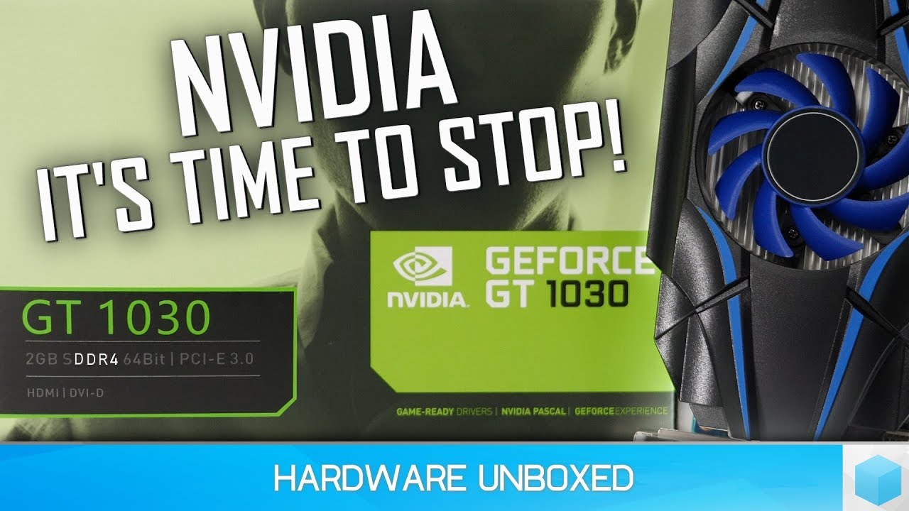 Buyer Beware: Nvidia's GeForce GT 1030 Is A Very Misleading Graphics