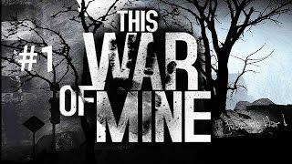 This War of Mine SE1 - Day 1