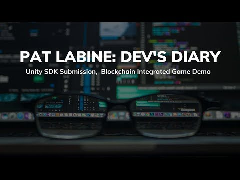 Pat LaBine: Dev's Diary - Unity SDK Submission,  Blockchain Integrated Game Demo