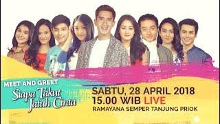 Meet and Greet Siapa Takut Jatuh Cinta - Sabtu, 28 April 2018