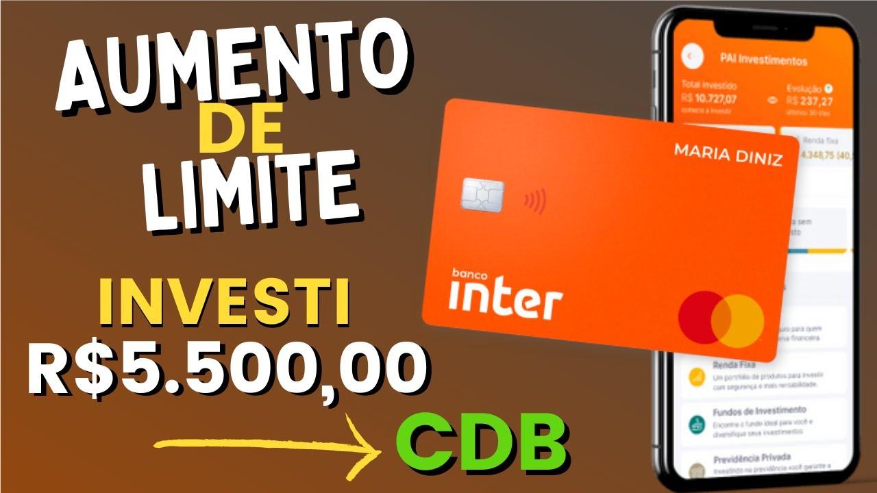 Banco Inter Aumentou o Meu Limite do Cartão de Crédito! Investi R$5.500,00 no CDB - Deu Certo?