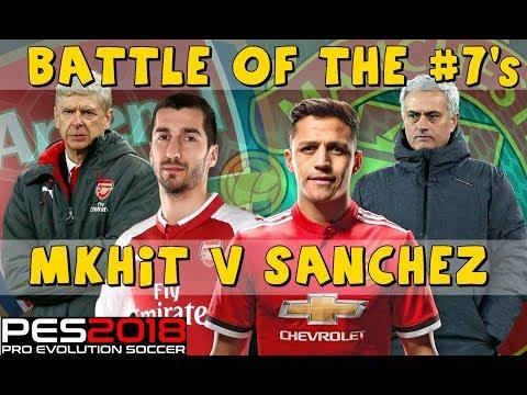 PES 2018 | BATTLE OF THE #7s | Sanchez Vs. Mkhitaryan | Arsenal Vs. Manchester | The Emirates