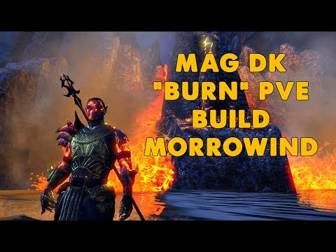 "ESO - Magicka DK ""BURN!"" PVE build - (Morrowind Update - NO Trial Gear)"