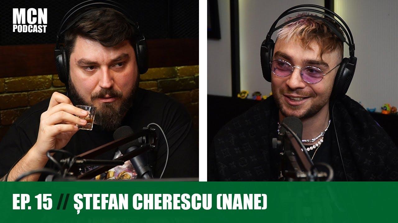 """M.C.N. Podcast 15   Ștefan Cherescu (NANE): """"Numai când nu știi ce vrei, iei tot ce ți se oferă"""""""