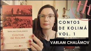 Contos de Kolimá - Vol. 1 (Varlam Chalámov) | Tatiana Feltrin