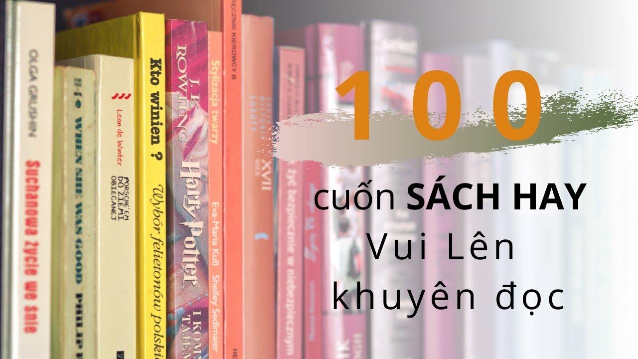 100 cuốn sách hay Vui Lên khuyên đọc I Sách hay nên đọc