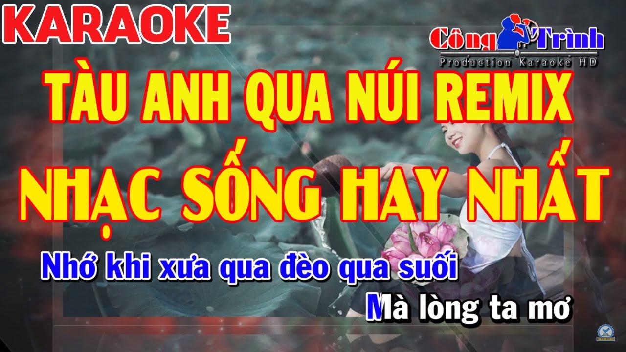 Karaoke Tàu Anh Qua Núi Remix   Tone Nữ   Nhạc Sống Hay Nhất 2017   Keyboard CM   Công Trình Karaoke