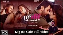 Arijit Singh | Lag Jaa Gale | Full Video Song | Ae Dil Hai Mushkil | HD