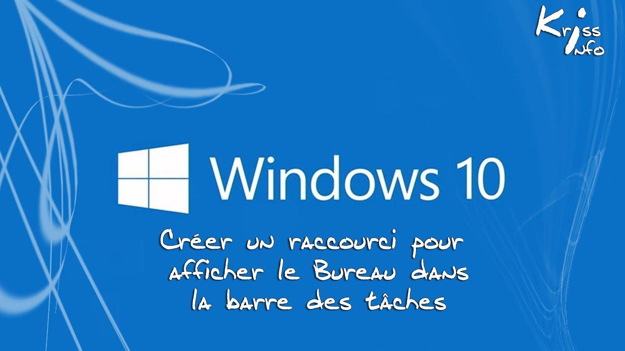 Cr er un raccourci dans la barre des t ches pour afficher le bureau windows 10 youtube - Afficher le bureau windows 7 ...