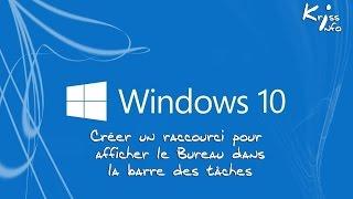 Créer un raccourci dans la barre des tâches pour afficher le Bureau - Windows 10