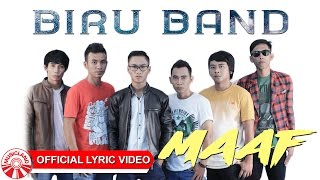 Biru Band - Maaf [Official Lyric Video HD]