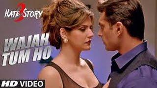 Hate Story 3 song - Wajah tum ho { Zarine Khan , Daisy Shah, Sharmaan Joshi and Karan Grover}