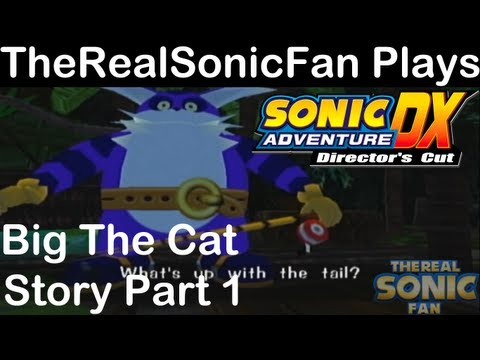 TheRealSonicFan Plays - Sonic Adventure - Big Story Part 1