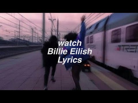 watch || Billie Eilish Lyrics