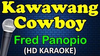 KAWAWANG COWBOY - Fred Panopio (HD Karaoke)