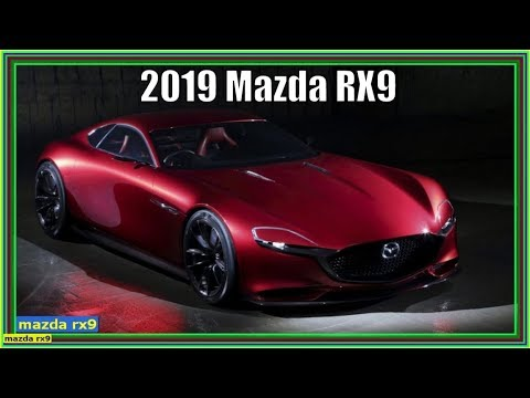 Mazda RX9 2019 - Be A Serious Disruptor