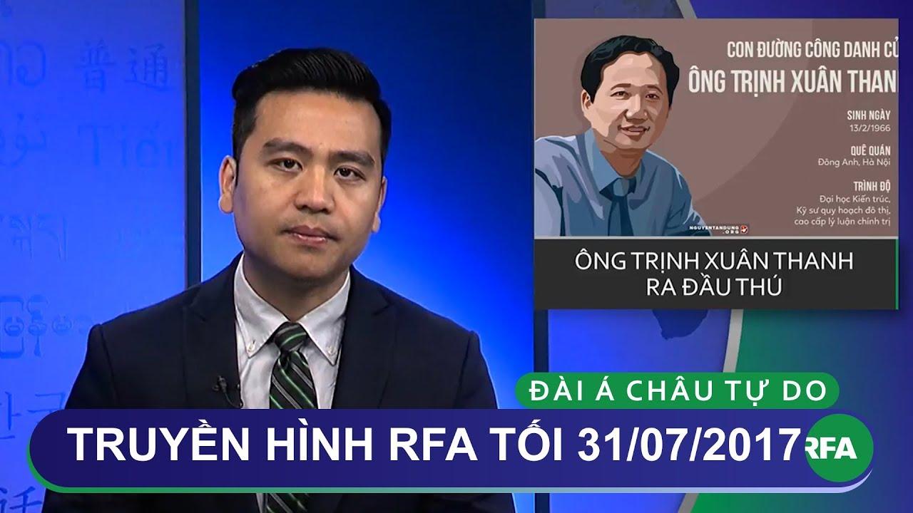Thời Sự Tối 31/07/2017 | Trịnh Xuân Thanh ra đầu thú | © Official RFA Video