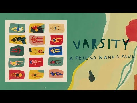 Varsity - A Friend Named Paul (Official Audio)