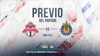 TORONTO vs CHIVAS FINAL LIGA DE CAMPEONES CONCACAF 2018  PREVIO