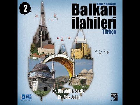 Ubeydullah Sezikli & Abas Jahja - 13 Sallallah Rabbünâ - Balkan İlahileri Türkçe
