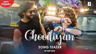Choodiyan Song Teaser | Jackky Bhagnani | Dytto | Releasing On 16th Sept