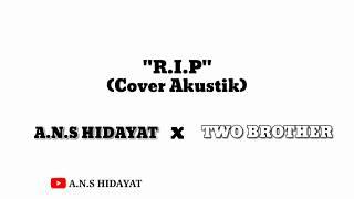 BONDAN PRAKOSO - R.I.P || Cover by A.n.s Hidayat (Video Lirik)