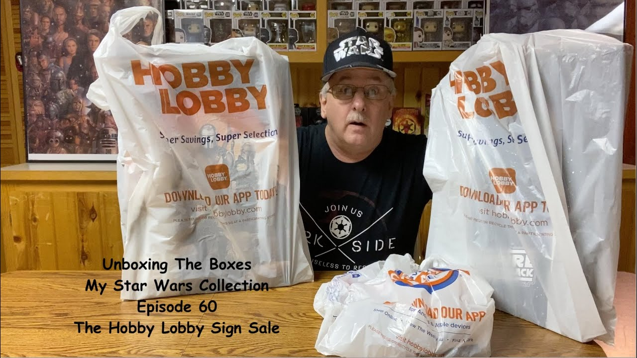 E60. Unboxing My Star Wars Collection. The Hobby Lobby Sign Sale.