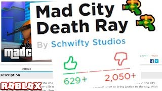 DEATH RAY GUN UPDATE RUINED THE GAME! WHY I QUIT PLAYING ROBLOX MAD CITY