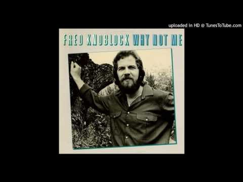 Fred Knoblock - Can I Get A Wish