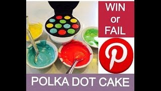 POLKA DOT CAKE   Pinterest Win or Fail