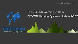 DEFCON Warning System - Update 1/3/20