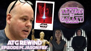 Star Wars author Jason Fry talks Story Group, Reylo, The Last Jedi backlash and C-3PO | ATG Rewind