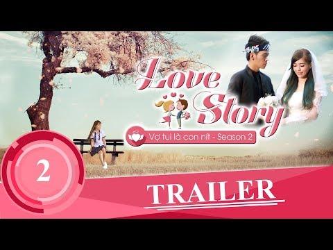 Trailer Tập 2 | VỢ TUI LÀ CON NÍT ( Love Story )  | KAYA Club | OFFiCIAL ShortFilm