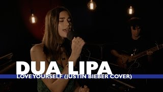 dua-lipa-love-yourself-justin-bieber-cover-capital-session