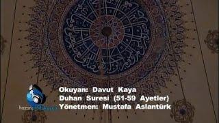 Davut Kaya - Duhan Suresi 51-59 Ayetler