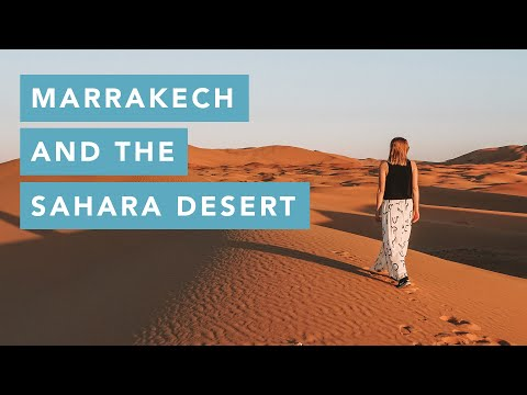 Marrakech and the Sahara Desert | Travel Guide