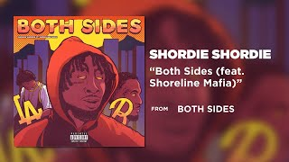 Shordie Shordie - Both Sides (feat. Shoreline Mafia) [ Audio]
