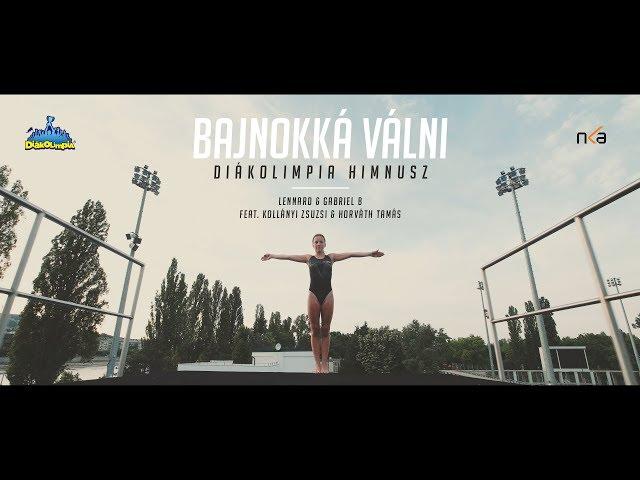 Bajnokká válni (Diákolimpia® Himnusz) - Lennard x Gabriel B x Kollányi Zsuzsi x Horváth Tamás