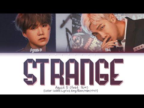 Agust D (SUGA) – Strange (이상하지 않은가) (feat. RM) (Lyrics Eng/Rom/Han/가사)