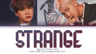 Gambar cover Agust D (SUGA) – Strange (이상하지 않은가) (feat. RM) (Lyrics Eng/Rom/Han/가사)
